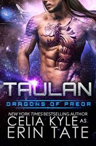 Taulan (Scifi Alien Weredragon Romance) (Dragons of Preor Book 2) - Celia Kyle, Erin Tate
