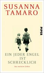 Ein jeder Engel ist schrecklich: Aus meinem Leben - Susanna Tamaro, Barbara Kleiner