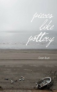 Pieces Like Pottery: Stories of Loss and Redemption - Dan Buri