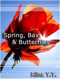 Spring, Bax & Butterflies - Riina Y.T.