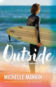 Outside (Rock Stars, Surf and Second Chances #1) - Michelle Mankin