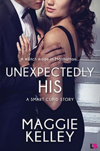 Unexpectedly His (Entangled Lovestruck) (Smart Cupid) - Maggie Kelley
