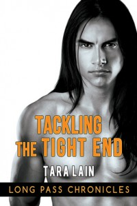 Tackling the Tight End - Tara Lain