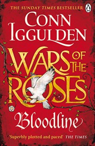 War of the Roses: Bloodline (The Wars of the Roses) - Conn Iggulden