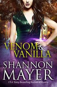 Venom and Vanilla (The Venom Trilogy Book 1) - Shannon Mayer