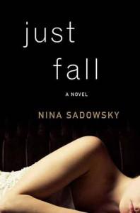 Just Fall: A Novel - Nina Sadowsky