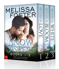 Snow Sisters (Books 1-3 Boxed Set): Love in Bloom: Snow Sisters - Melissa Foster