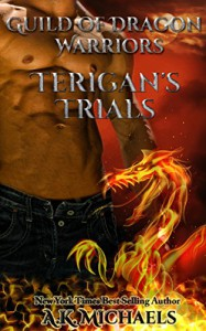 Guild of Dragon Warriors, Terigan's Trials: Dragon Shifter Paranormal Romance! - A K Michaels, Cover Design by Sassy Queens of Design, Missy Borucki