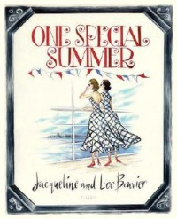 One Special Summer - Jacqueline Kennedy Onassis, Lee Bouvier Radziwill, Jacqueline Bouvier, Jacqueline Kennedy Onassis, Lee Bouvier