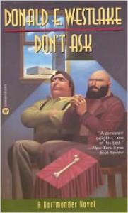 Don't Ask (John Dortmunder Series #8) -