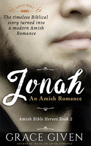 An Amish Romance: JONAH: Sweet Biblical Amish Romance (Amish Bible Heroes Book 2) - Grace Given