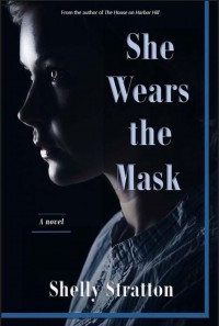 She Wears the Mask - Shelly Stratton