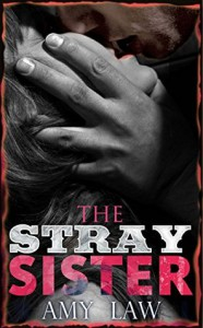 The Stray Sister: Blades and Red Skulls (Hellriders Book 1) - Amy Law