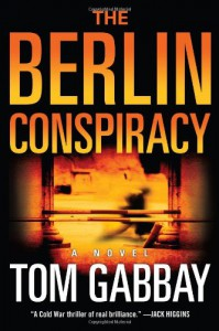 The Berlin Conspiracy: A Novel - Tom Gabbay