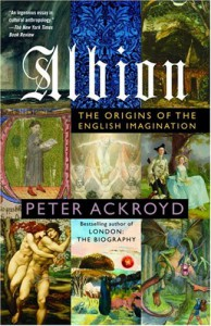 Albion: The Origins of the English Imagination - Peter Ackroyd