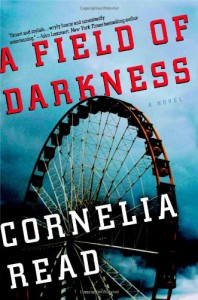 A Field of Darkness - Cornelia Read