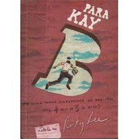 Para Kay B (o kung paano dinevastate ng pag-ibig ang 4 out of 5 sa atin) - Ricky Lee