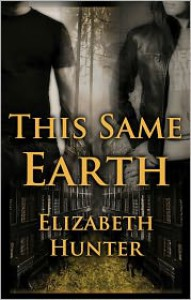 This Same Earth: Elemental Mysteries Book 2 - Elizabeth Hunter