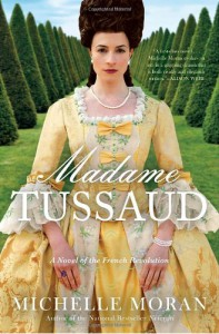 Madame Tussaud: A Novel of the French Revolution - Michelle Moran