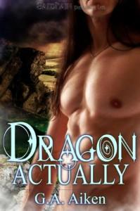 Dragon Actually (The Dragon Kin, #1) - G.A. Aiken