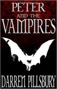PETER AND THE VAMPIRES (Volume One) - Darren Pillsbury