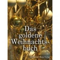 Das goldene Weihnachtsbuch - Koelle,  Patricia/Stahn,  Antonia/Markert,  Eva/Ludwigs,  Sabine/Bert,  Engel/Espen,  Fia-Lisa/Britzen,  Ka