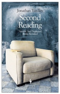 Second Reading: Notable and Neglected Books Revisited - Jonathan Yardley