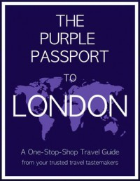 The Purple Passport to London - Rebecca Salois, Jennifer Garcia-Alonso, Emily Brands