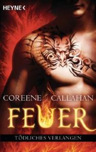 Feuer - Tödliches Verlangen: Feuer 1  - Coreene Callahan, Kristina Koblischke