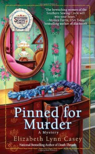 Pinned for Murder (Southern Sewing Circle Mysteries) - Elizabeth Lynn Casey