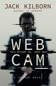 WEBCAM - A Novel of Terror - Jack Kilborn, J.A. Konrath