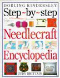 Step By Step Needlecraft Encyclopedia - Judy Brittain