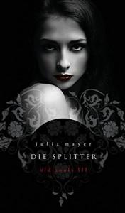 Die Splitter (Old Souls 3) - Julia Mayer
