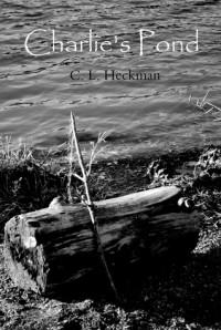 Charlie's Pond - C.L. Heckman
