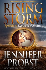 Dance in the Wind: Episode 4 (Rising Storm) - Jennifer Probst, Dee Davis, Julie Kenner