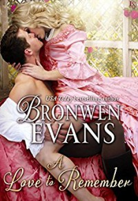A Love to Remember: A Disgraced Lords Novel (The Disgraced Lords) - Bronwen Evans