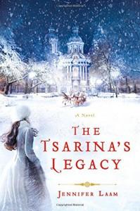 The Tsarina's Legacy: A Novel - Jennifer Laam