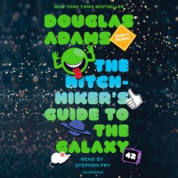 The Hitchhiker's Guide to the Galaxy - Stephen Fry, Douglas Adams