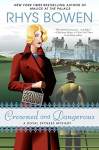 Crowned and Dangerous: A Royal Spyness Mystery - Rhys Bowen