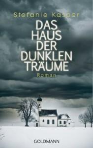 Das Haus der dunklen Träume: Roman - Stefanie Kasper