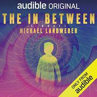 The In Between - Brittany Pressley, Michael Landweber, Mark Boyett