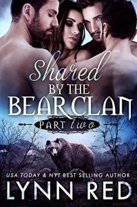 Shared by the Bear Clan - Torn (Alpha Werebear Menage Romance) - Lynn Red
