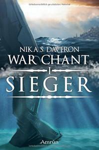 War Chant I: Sieger - Nika S. Daveron