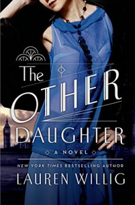 The Other Daughter: A Novel - Lauren Willig