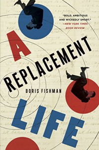 A Replacement Life: A Novel (P.S.) - Boris Fishman