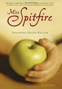 Miss Spitfire: Reaching Helen Keller - Sarah  Miller