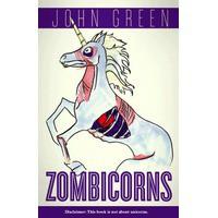 Zombicorns (Zombicorns, #1) - John Green