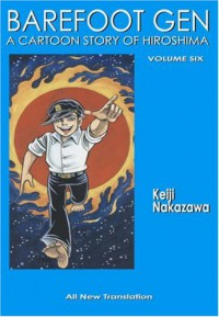 Barefoot Gen, Volume Six: Writing the Truth - Keiji Nakazawa, Project