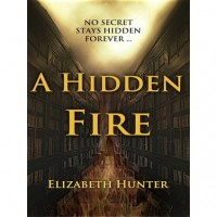 A Hidden Fire (Elemental Mysteries, #1) - Elizabeth   Hunter