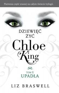 Dziewięć żyć Chloe King. Upadła - Liz Braswell